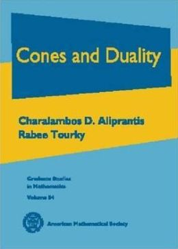 Cones and Duality: Charalambos D. Aliprantis, Rabee Tourky