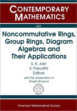 Noncommutative Rings, Group Rings, Diagram Algebras and Their Applications
