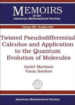 Twisted Pseudodifferential Calculus and Application to the Quantum Evolution of Molecules