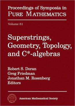 Superstrings, Geometry, Topology, and $C^*$-algebras