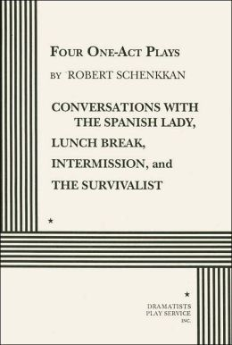 Four One-Act Plays: Conversations with the Spanish Lady, Lunch Break, Intermission, and The Survivalist
