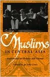 Muslims in Central Asia: Expressions of Identity and Change
