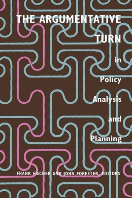 The Argumentative Turn in Policy Analysis and Planning