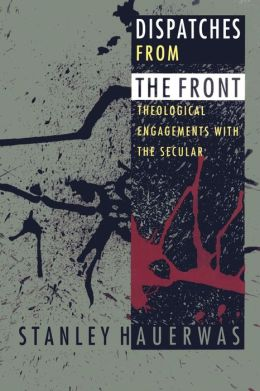 Dispatches from the Front: Theological Engagements with the Secular