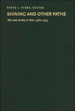 Shining and Other Paths: War and Society in Peru, 1980-1995