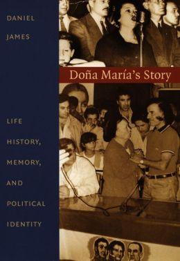 Doña María's Story: Life History, Memory, and Political Identity