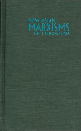 New Asian Marxisms