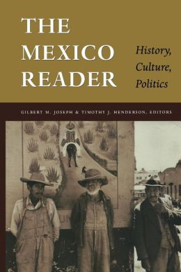 The Mexico Reader: History, Culture, Politics (The Latin America Readers Series)