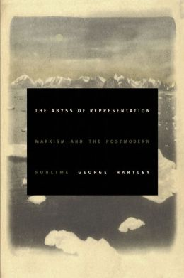 The Abyss of Representation: Marxism and the Postmodern Sublime