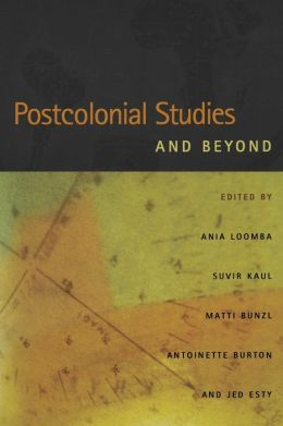 Postcolonial Studies and Beyond