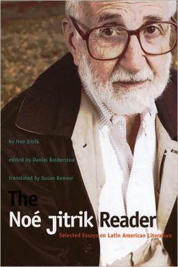 The Noé Jitrik Reader: Selected Essays on Latin American Literature