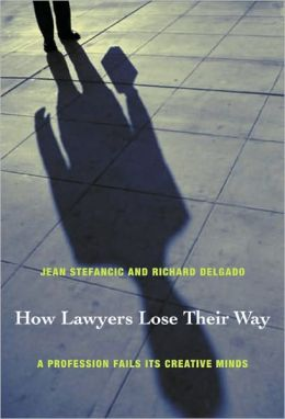 How Lawyers Lose Their Way: A Profession Fails Its Creative Minds