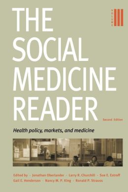 The Social Medicine Reader, Volume 3: Health Policy, Markets, and Medicine