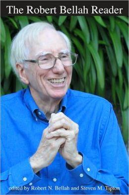 The Robert Bellah Reader