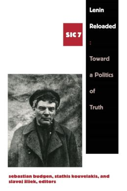 Lenin Reloaded: Toward a Politics of Truth: sic vii