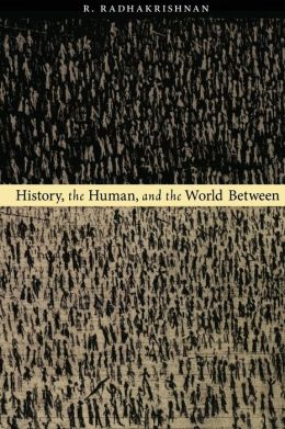 History, the Human, and the World Between