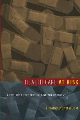 Health Care at Risk: A Critique of the Consumer-Driven Movement