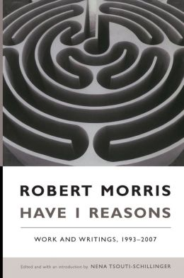 Have I Reasons: Work and Writings, 1993-2007