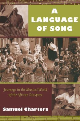 A Language of Song: Journeys in the Musical World of the African Diaspora