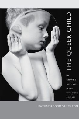 The Queer Child, or Growing Sideways in the Twentieth Century