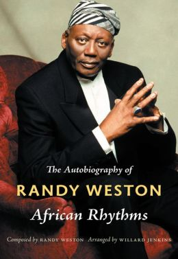 African Rhythms: The Autobiography of Randy Weston