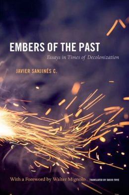 Embers of the Past: Essays in Times of Decolonization