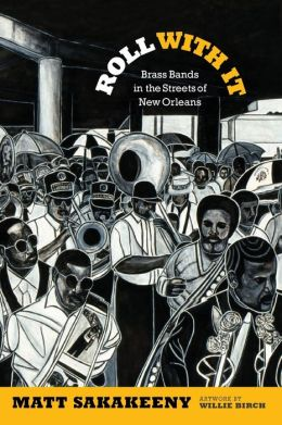 Roll With It: Brass Bands in the Streets of New Orleans