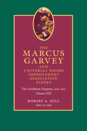 The Marcus Garvey and Universal Negro Improvement Association Papers, Volume XIII: The Caribbean Diaspora, 1921-1922