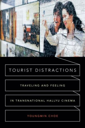 Tourist Distractions: Traveling and Feeling Transnational Hallyu Cinema