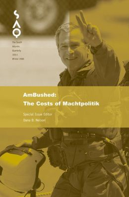 AmBushed: A Critique of Machtpolitik