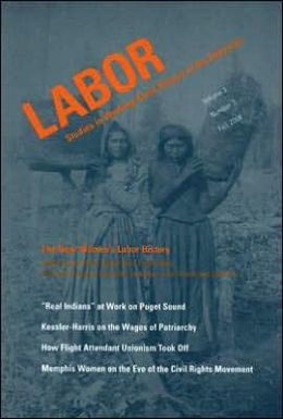 The New Women's Labor History (Labor: Studies in Working-Class History of the Americas, Volume 3)