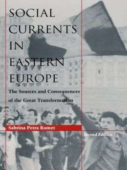 Social Currents in Eastern Europe: The Sources and Consequences of the Great Transformation, 2nd ed.