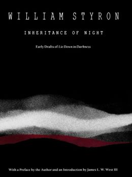 Inheritance of Night: Early Drafts of Lie Down in Darkness