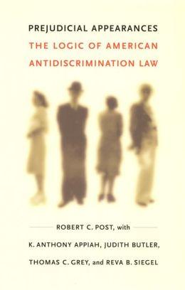 Prejudicial Appearances: The Logic of American Antidiscrimination Law