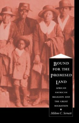 Bound For the Promised Land: African American Religion and the Great Migration