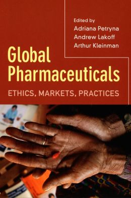 Global Pharmaceuticals: Ethics, Markets, Practices