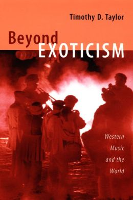 Beyond Exoticism: Western Music and the World