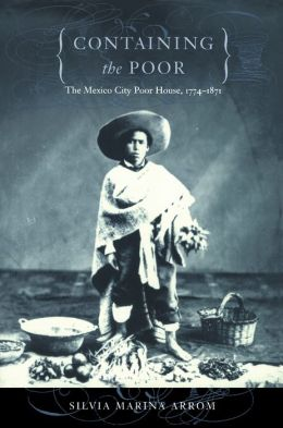 Containing the Poor: The Mexico City Poor House, 1774-1871