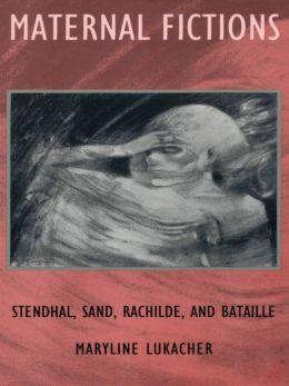 Maternal Fictions: Stendahl, Sand, Rachilde, and Bataille