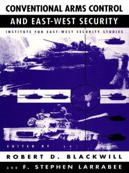 Conventional Arms Control and East-West Security