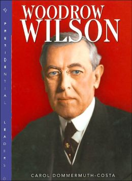 Woodrow Wilson (Presidential Leaders Series)