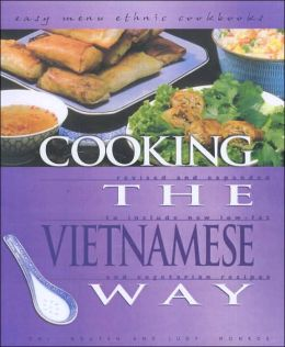 Cooking the Vietnamese Way: Includes New Low-Fat and Vegetarian Recipes