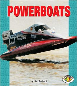 Powerboats (Pull Ahead Books - Mighty Movers Series)