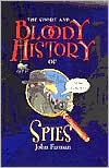 Short and Bloody History of Spies