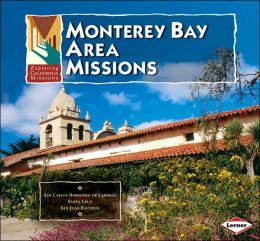 Monterey Bay Area Missions in California