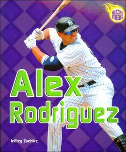 Alex Rodriguez (Amazing Athletes Series)