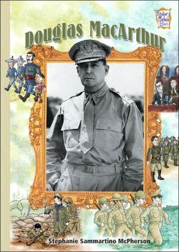 Douglas MacArthur (History Maker Bios Series)