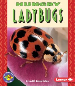 Hungry Ladybugs (Pull Ahead Books Series)