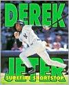 Derek Jeter: Surefire Shortstop