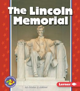 The Lincoln Memorial (Pull Ahead Books - American Symbols Series)